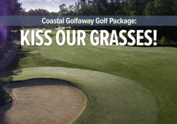 """""""Kiss Our Grasses"""" Spring Golf Package"""