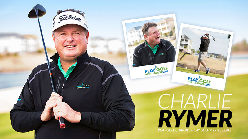 Charlie Rymer - PGA - Golf Channel - Play Golf Myrtle Beach
